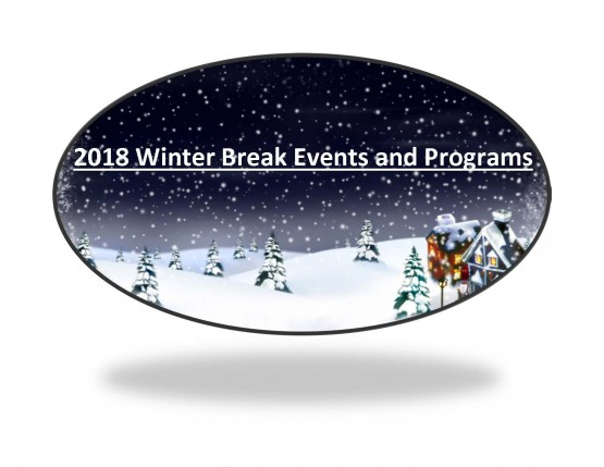 2018 Winter Break Events and Programs